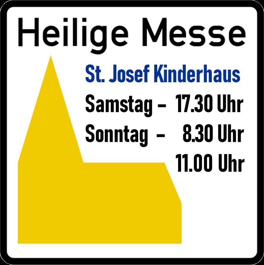 Straßenschild mit Gottesdienstzeiten St. Josef Kinderhaus